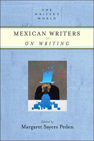 Mexican Writers on Writing (The Writer's World Series) book written by Margaret Sayers Peden