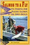 Salmon to a Fly: Fly Fishing for Pacific Salmon in the Open Ocean book written by Jim Crawford