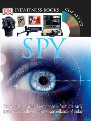 Eyewitness Spy book written by Richard Platt