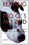 Reading The Dog's Mind: Learning to Train from the Dog's Point of View book written by John Holmes