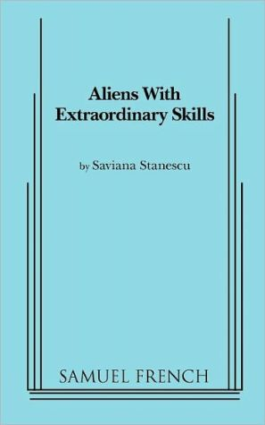 Aliens with Extraordinary Skills book written by Saviana Stanescu