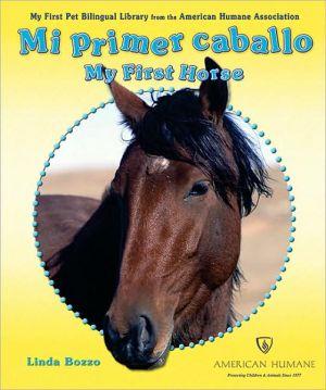 Mi Primer Caballo book written by Linda Bozzo
