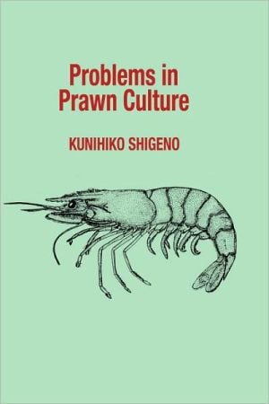 Problems in Prawn Culture book written by Kunihiko Shigeno