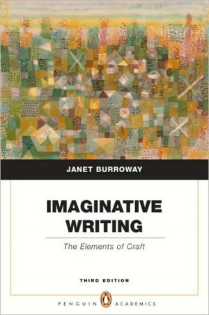 Imaginative Writing: The Elements of Craft book written by Janet Burroway