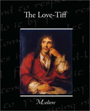 The Love-Tiff book written by Moliere