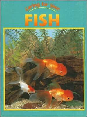 Caring for Your Fish book written by Jennifer Nault