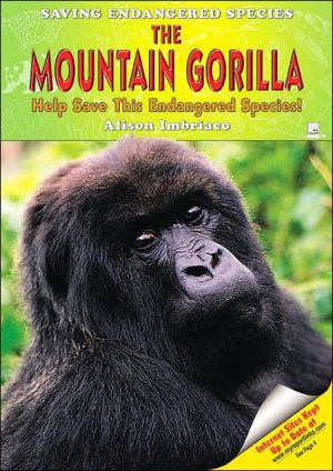 Mountain Gorilla: Help Save This Endangered Species! book written by Alison Imbriaco