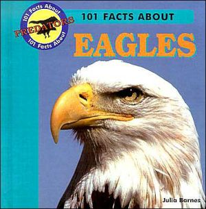 101 Facts about Eagles book written by Julia Barnes