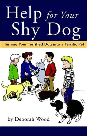 Help For Your Shy Dog written by Wood