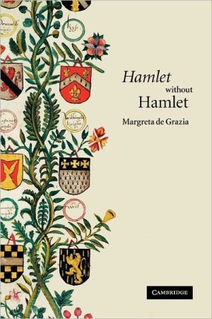 Hamlet Without Hamlet book written by Margreta De Grazia