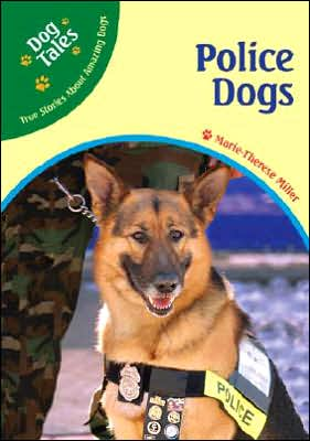 Police Dogs book written by Marie-Therese Miller