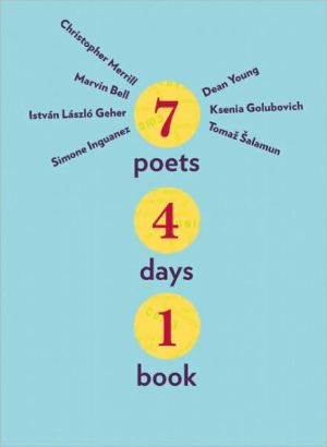 Seven Poets, Four Days, One Book book written by Dean Young