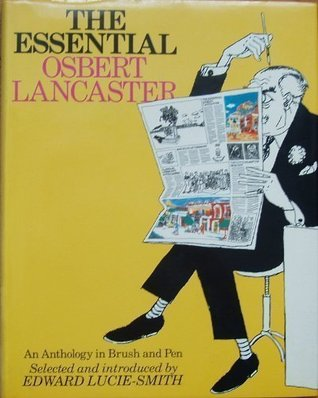 The essential Osbert Lancaster written by Edward Lucie-Smith