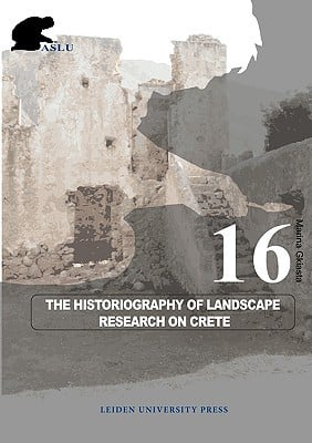 The Historiography of Landscape Research on Crete book written by Marina, Gkiasta