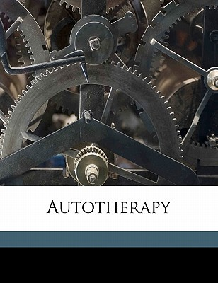 Autotherapy book written by Duncan, Charles H.
