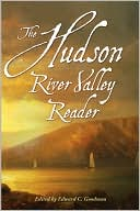 The Hudson River Valley Reader written by Edward C. Goodman