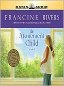 The Atonement Child book written by Francine Rivers