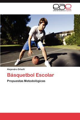 B Squetbol Escolar written by Alejandro Orbelli