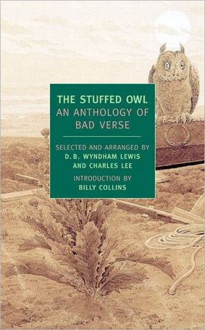 The Stuffed Owl: An Anthology of Bad Verse written by D.B. Wyndham Lewis