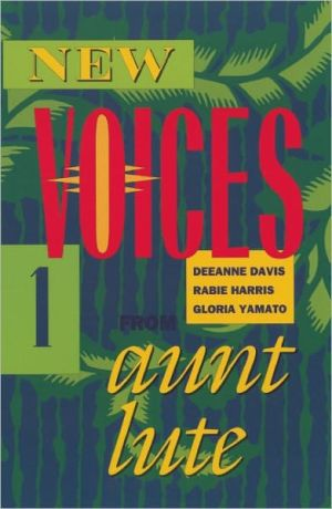 New voices from Aunt Lute 1 book written by DeeAnne Davis,Rabie Harris,Gloria Yamato