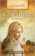 Love Finds You in Valentine, Nebraska book written by Irene Brand