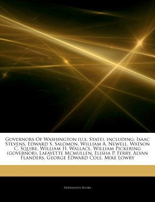 Articles on Governors of Washington (U.S. State), Including written by Hephaestus Books