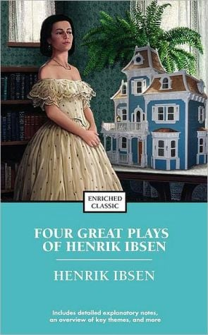 Four Great Plays of Henrik Ibsen: A Doll's House, The Wild Duck, Hedda Gabler, The Master Builder book written by Henrick Ibsen