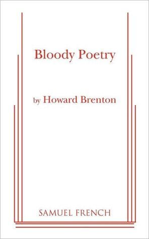 Bloody Poetry book written by Howard Brenton