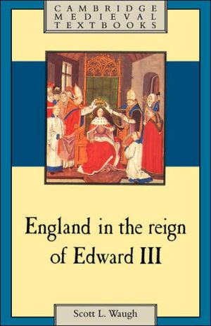 England in the Reign of Edward Third book written by Scott L. Waugh