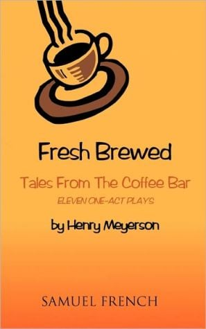 Fresh Brewed: Tales from the Coffee Bar book written by Henry Meyerson