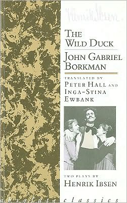 Wild Duck and John Gabriel Borkman book written by Henrik Ibsen