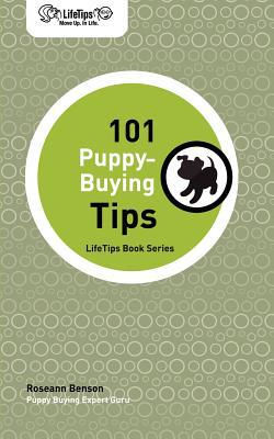 101 Puppy-Buying Tips book written by Roseann Benson