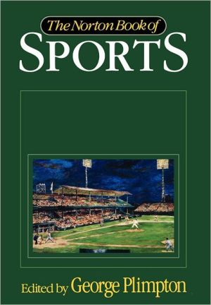The Norton Book of Sports book written by George Plimpton