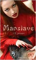 Man Slave book written by J. D. Jensen