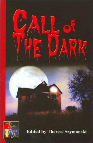 Call of the Dark: Erotic Lesbian Tales of the Supernatural book written by Therese Szymanski