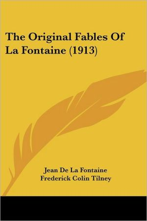 Original Fables of La Fontaine (1913) written by Jean de La Fontaine