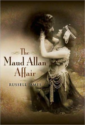 Maud Allan Affair book written by Russell James