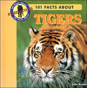 101 Facts about Tigers book written by Julia Barnes
