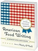 American Food Writing: An Anthology with Classic Recipes book written by Molly ONeill