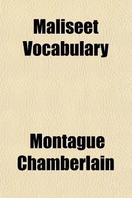 Maliseet Vocabulary book written by Chamberlain, Montague