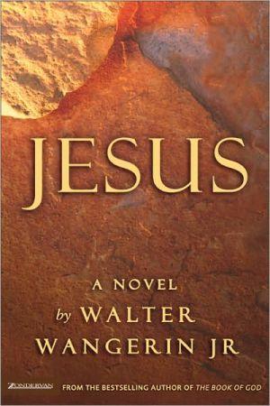 Jesus book written by Walter Wangerin