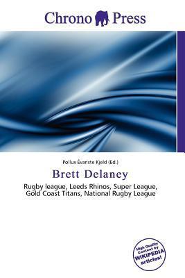 Brett Delaney written by Pollux Variste Kjeld
