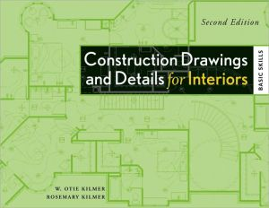 Construction Drawings and Details for Interiors: Basic Skills book written by Rosemary Kilmer