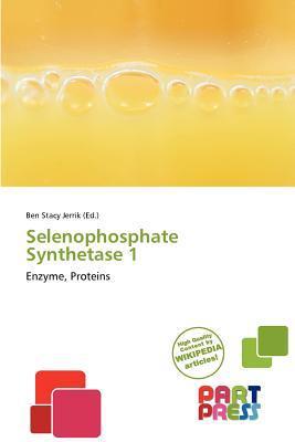 Selenophosphate Synthetase 1 written by Ben Stacy Jerrik