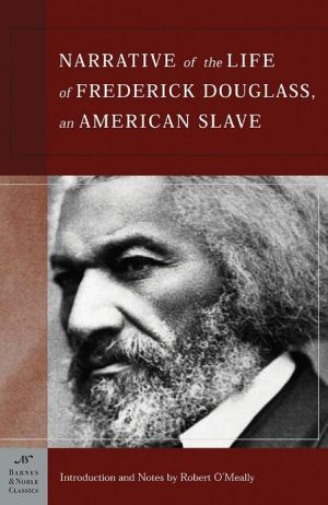 Narrative of the Life of Frederick Douglass, An American Slave (Barnes & Noble Classics Series) book written by Frederick Douglass