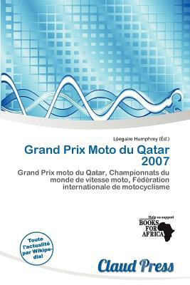 Grand Prix Moto Du Qatar 2007 written by L. Egaire Humphrey