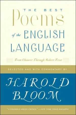 Best Poems of the English Language: From Chaucer Through Robert Frost book written by Harold Bloom