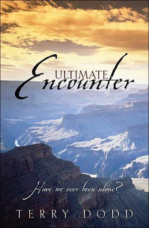 Ultimate Encounter: Have We Ever Been Alone? book written by Terry Dodd