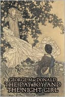 The Day Boy and the Night Girl book written by George MacDonald