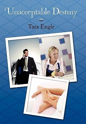 Unacceptable Destiny written by Engle, Tara